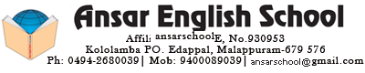 AnsarEnglishSchool | Ansar English School Kololamba P.O., Edappal Via, Malappuram Dist., Kerala 679576| India|0494-2680039|9400089039|ansarschoolgmail.com